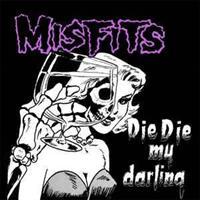 Misfits-Die Die My Darling