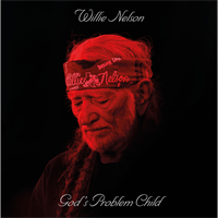 Willie Nelson-God's Problem Child