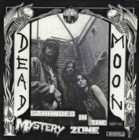 Dead Moon – Stranded In The Mystery Zone