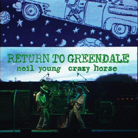 Neil Young & Crazy Horse-Return To Greendale