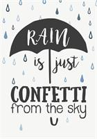 Plåtskylt Rain is just confetti from the sky