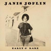 Janis Joplin-Early & rare