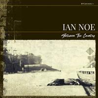 Ian Noe-Between The Country