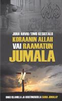 KORAANIN ALLAH VAI RAAMATUN JUMALA - JUHA AHVIO/TIMO KESKITALO