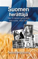 SUOMEN HERÄTTÄJÄ -  NIILO YLI-VAINION SYNTYMÄSTÄ SATA VUOTTA, 1920-2020