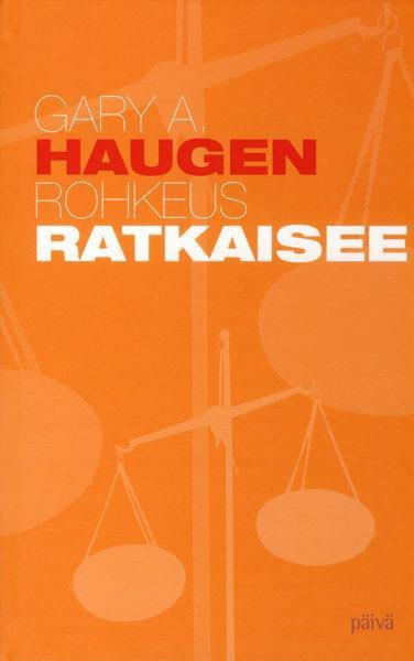 ROHKEUS RATKAISEE - GARY A. HAUGEN
