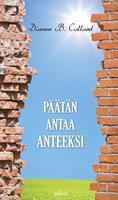 PÄÄTÄN ANTAA ANTEEKSI - DIANNE B. COLLARD