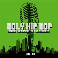 HOLY HIP HOP - TAKING THE GOSPEL TO THE STREETS VOL.10 CD
