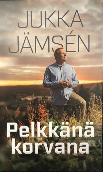 PELKKÄNÄ KORVANA - JUKKA JÄMSEN