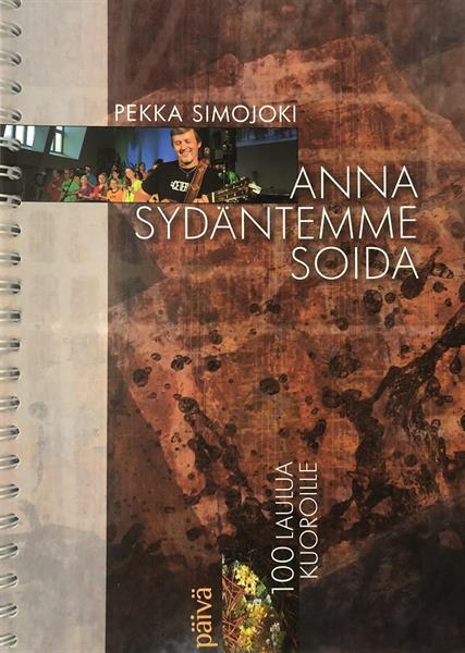 PEKKA SIMOJOKI - ANNA SYDÄNTEMME SOIDA -NUOTTIKIRJA