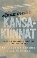 ANNA MEILLE KANSAKUNNAT - CARL-GUSTAF SEVERIN & VILLE MÄNNISTÖ