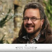 PEPE TOLONEN - I WILL BE HERE CD