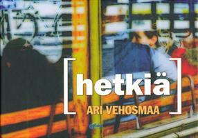 HETKIÄ - ARI VEHOSMAA