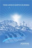 ASANNAN LAULUJA - YKSIN JEESUS KRISTUS ON HERRA NUOTTIKIRJA