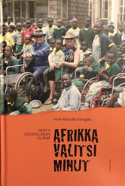 PERTTI SÖDERLUNDIN ELÄMÄ - AFRIKKA VALITSI MINUT -  KIRSI-KLAUDIA KANGAS