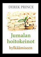 JUMALAN HOITOKEINOT HYLKÄÄMISEEN - DEREK PRINCE