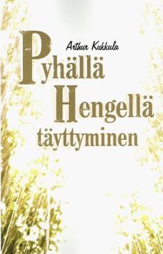 PYHÄLLÄ HENGELLÄ TÄYTTYMINEN - ARTHUR KUKKULA