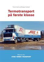 BOK 'Transport på første klasse' Historier fra Sties Termotransport