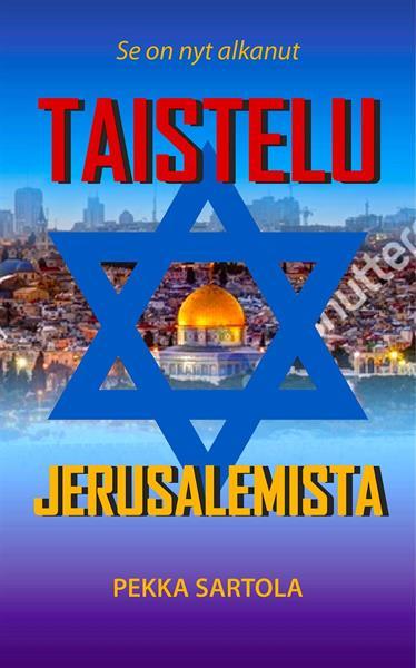 TAISTELU JERUSALEMISTA - PEKKA SARTOLA