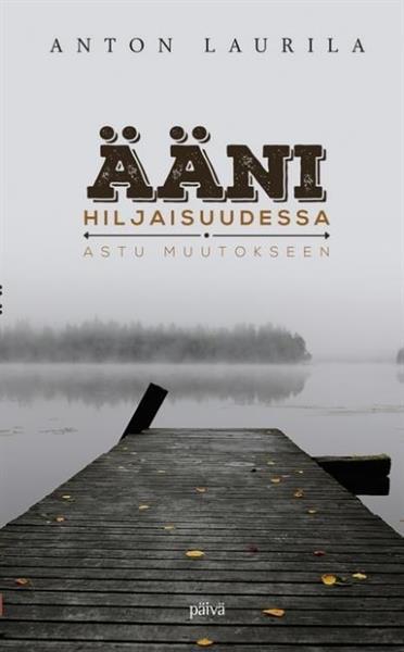 ÄÄNI HILJAISUUDESSA - ANTON LAURILA