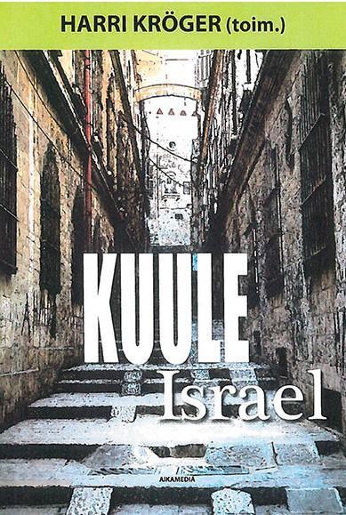 KUULE ISRAEL - TOIM. HARRI KRÖGER