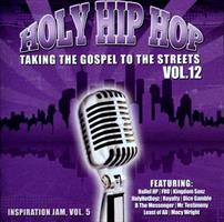 HOLY HIP HOP - TAKING THE GOSPEL TO THE STREETS VOL. 12 CD