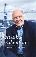 ON AIKA RAKENTAA - FREDRIK EKHOLM