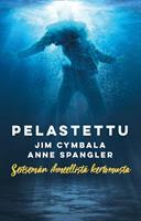 PELASTETTU - 7 IHMEELLISTÄ KERTOMUSTA - JIM CYMBALA