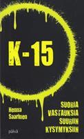 K-15 SUORIA VASTAUKSIA SUURIIN KYSYMYKSIIN - HENNA SAARINEN