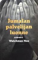 JUMALAN PALVELIJAN LUONNE - WATCHMAN NEE