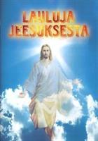 LAULUJA JEESUKSESTA - LAULUVIHKO (SOINNNUTON)