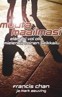 MUUTA MAAILMASI - FRANCIS CHAN
