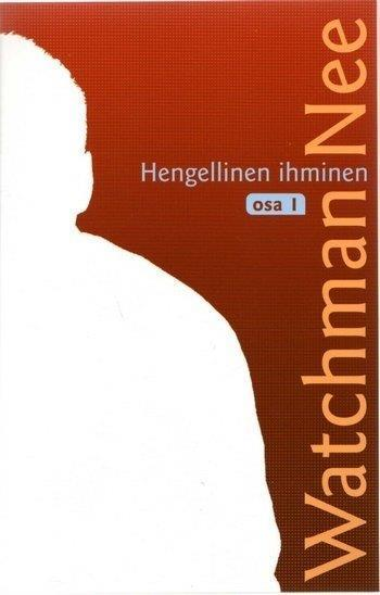 HENGELLINEN IHMINEN OSA 1 - WATCHMAN NEE