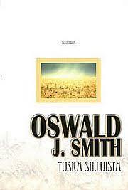 TUSKA SIELUISTA - OSWALD J. SMITH
