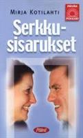 SERKKUSISARUKSET - MIRJA KOTILAHTI