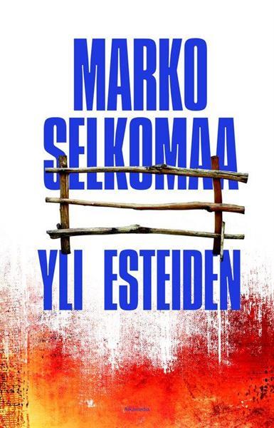 YLI ESTEIDEN - MARKO SELKOMAA
