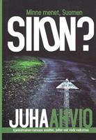 MINNE MENET, SUOMEN SIION? - JUHA AHVIO