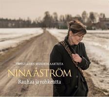 NINA ÅSTRÖM - RAUHAA JA ROHKEUTTA CD