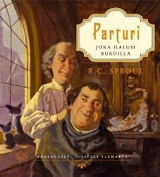 PARTURI JOKA HALUSI RUKOILLA - R.C. SPROUL