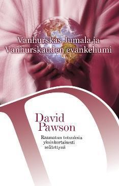 VANHURSKAS JUMALA JA VANHURSKAUDEN EVANKELIUMI - DAVID PAWSON