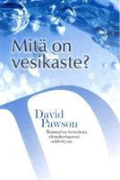 MITÄ ON VESIKASTE? - DAVID PAWSON