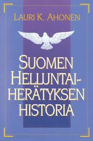 SUOMEN HELLUNTAIHERÄTYKSEN HISTORIA - LAURI K. AHONEN