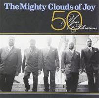 THE MIGHTY CLOUDS OF JOY 50 YEAR CELEBRATION CD