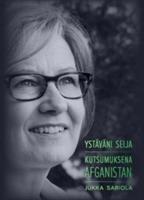 YSTÄVÄNI SEIJA KUTSUMUKSENA AFGANISTAN - JUKKA SARIOLA