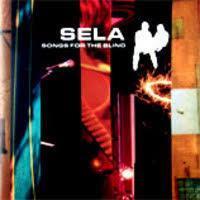 SELA - SONGS FOR THE BLIND CD