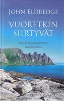 VUORETKIN SIIRTYVÄT - JOHN ELDREDGE