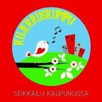 KUJERRUSKUMPU - SEIKKAILU KAUPUNGISSA CD