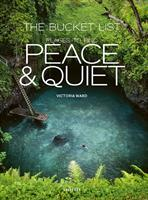 The Bucket list: Peace and Quiet